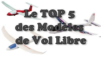 Top 5 des modèles de vol libre