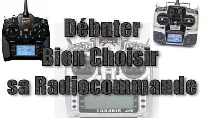 Débuter: Bien choisir sa première radiocommande.